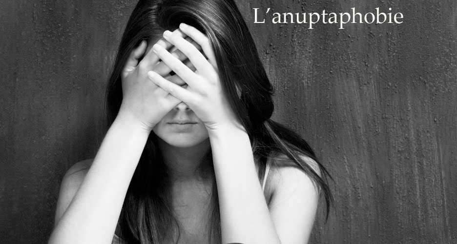 L'anuptaphobie