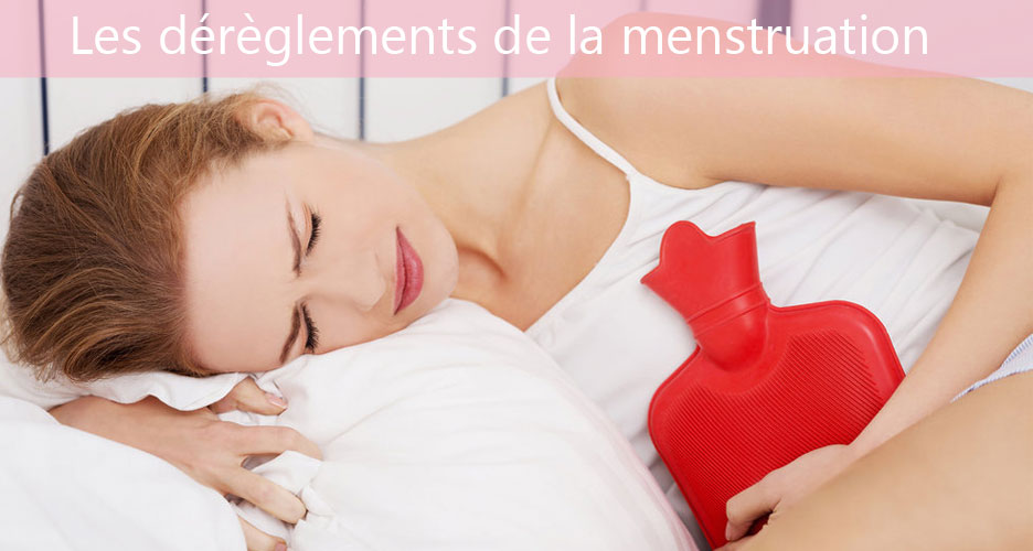 Les dérèglements de la menstruation