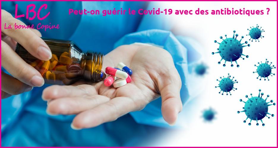 Peut-on guérir le Covid-19 avec des antibiotiques